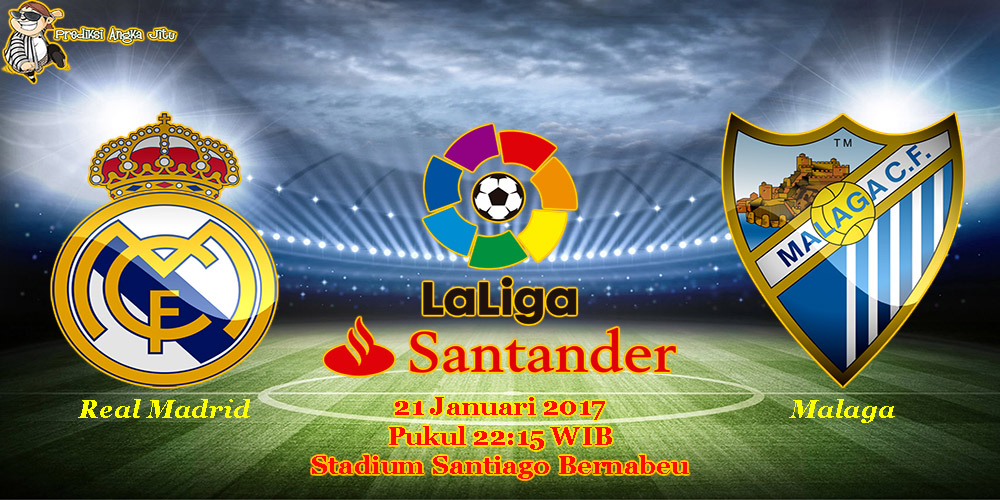 Prediksi Real Madrid vs Malaga (Liga Santander) 21 Januari 2017