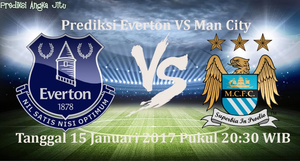 Prediksi Premier League : Everton VS Maanchester City TGL 15 Januari 2017